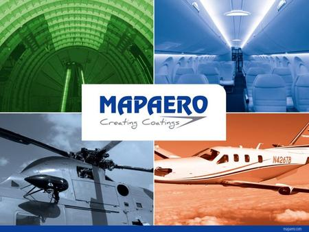 THE COMPANY COMPANY OVERVIEW Mapaero is a family owned company, created in 1992, and dedicated to Aerospace Coatings & Finishes. 85 employees EN9100,