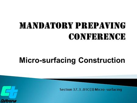 Micro-surfacing Construction Section 37.3.01C(3) Micro-surfacing.