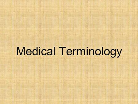 Medical Terminology. Objectives Upon completion of this unit you will be able to: –Identify and define the four word parts –Identify and define a combining.