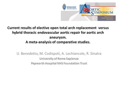 Current results of elective open total arch replacement versus hybrid thoracic endovascular aortic repair for aortic arch aneurysm. A meta-analysis of.