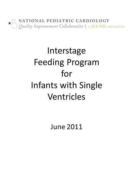 Interstage Feeding Program for Infants with Single Ventricles June 2011.