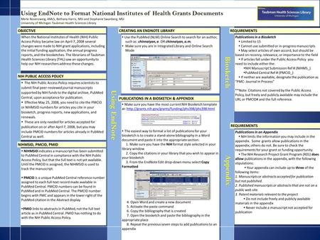 NIH PUBLIC ACCESS POLICY NIHMSID, PMCID, PMID OBJECTIVE When the National Institutes of Health (NIH) Public Access Policy became law on April 7, 2008 several.