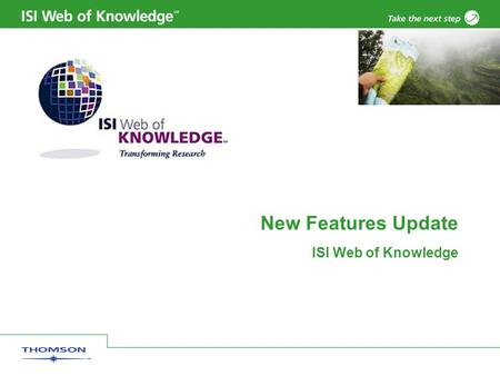 New Features Update ISI Web of Knowledge. Copyright 2006 Thomson Corporation 2 New features added Mozilla Firefox web browser is now supported New access.