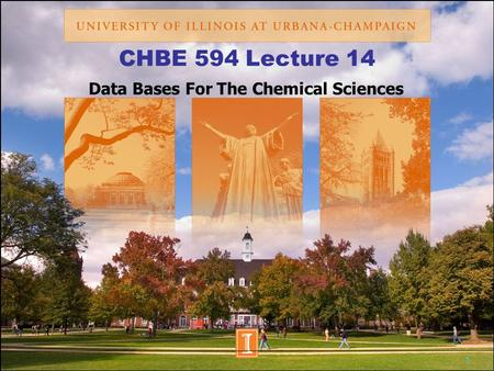 1 CHBE 594 Lecture 14 Data Bases For The Chemical Sciences.