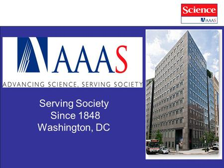 Serving Society Since 1848 Washington, DC. A Brave New World for Scientists on the Web – Current Science Subscription Science Impact Factor 31.2 Multi-disciplinary.