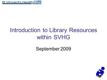 Introduction to Library Resources within SVHG September 2009.