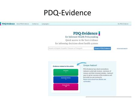 "PDQ-Evidence. What is PDQ-Evidence? PDQ (""pretty darn quick"")-Evidence facilitates rapid access to the best available evidence for decisions about health."