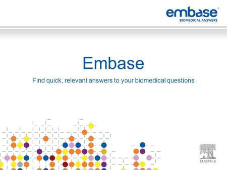 Embase Find quick, relevant answers to your biomedical questions.