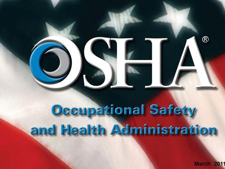 March 2011. U.S. Dept. of Labor/OSHA Region III James Touey Compliance Assistance Specialist Phone# (215)597-4955