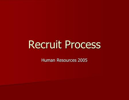 Recruit Process Human Resources 2005.