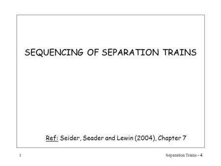 SEQUENCING OF SEPARATION TRAINS