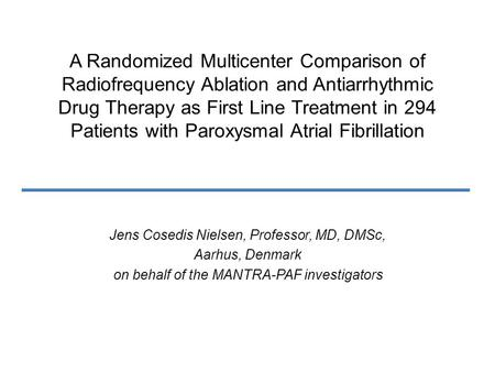 A Randomized Multicenter Comparison of Radiofrequency Ablation and Antiarrhythmic Drug Therapy as First Line Treatment in 294 Patients with Paroxysmal.