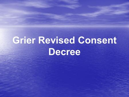 Grier Revised Consent Decree. 1979 - Daniels vs. White 1994 -TennCare 1999 - Grier Revised Consent Decree.