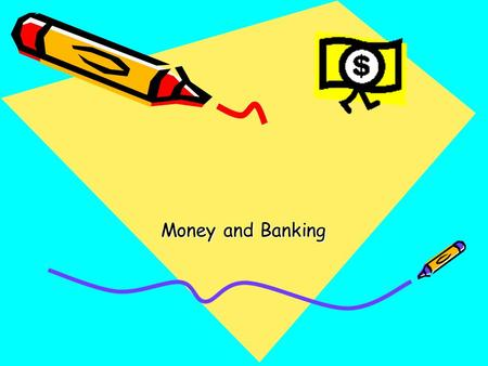 Money and Banking. Barter Exchange of goods and services for other goods and services. Eg. Bread for a haircut.