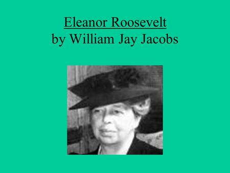 Eleanor Roosevelt by William Jay Jacobs. Directions: Read each sentence using the vocabulary word. Write what you think the underlined vocabulary word.