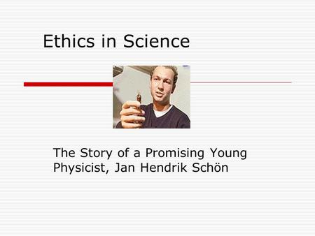 The Story of a Promising Young Physicist, Jan Hendrik Schön