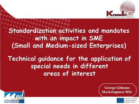 Standardization activities and mandates with an impact in SME (Small and Medium-sized Enterprises) Technical guidance for the application of special needs.