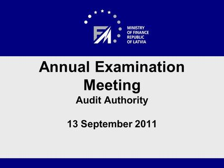 Annual Examination Meeting Audit Authority 13 September 2011.