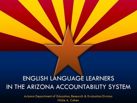 English Language Learners in the Arizona Accountability SYSTEM