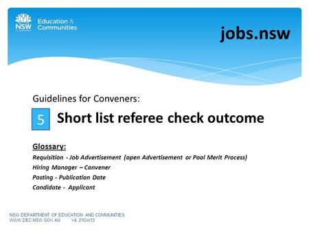 Guidelines for Conveners: Short list referee check outcome Glossary: Requisition - Job Advertisement (open Advertisement or Pool Merit Process) Hiring.