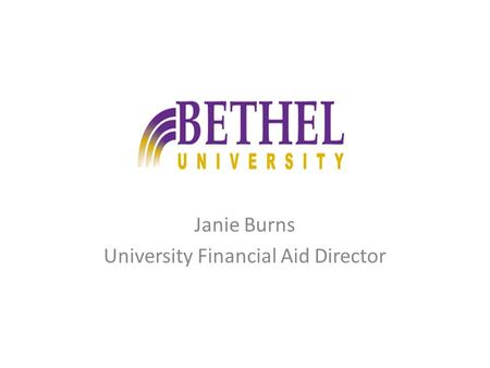 Janie Burns University Financial Aid Director. Notice of Intent NOTICE OF INTENT Name:_________________________________ Last 4 of SSN: XXX-XX-_______.