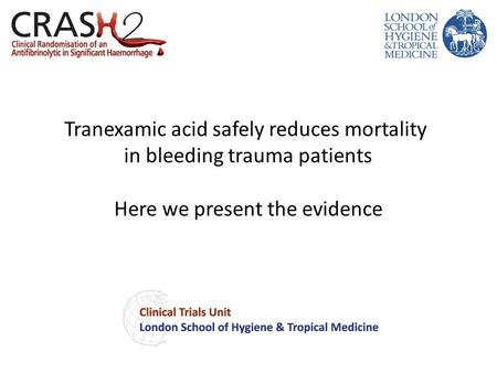 Tranexamic acid safely reduces mortality in bleeding trauma patients Here we present the evidence.