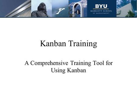 Kanban Training A Comprehensive Training Tool for Using Kanban.