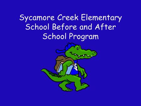 Sycamore Creek Elementary School Before and After School Program.