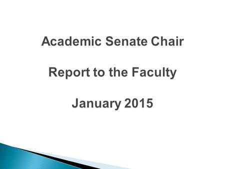  The Constitution of our Academic Senate directs us to hold at least one, scheduled, all-faculty meeting each academic year.  Today is it!