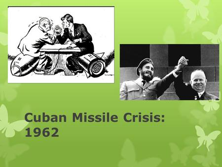 Cuban Missile Crisis: 1962. Background  It was against the background of the arms race that Cuba became a major flashpoint of the Cold War.  Cuba is.