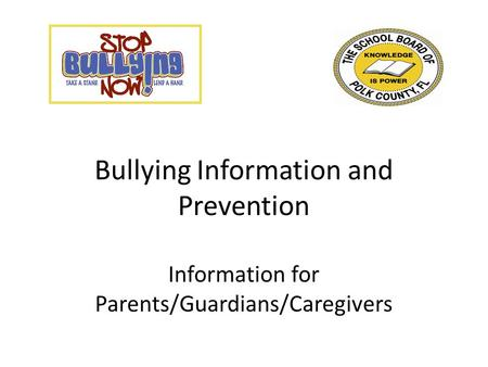 Bullying Information and Prevention Information for Parents/Guardians/Caregivers.