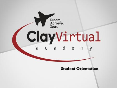 Student Orientation. Welcome to CVA! MISSION To offer a virtual education experience which allows students to dream, achieve, and soar anywhere, anytime.