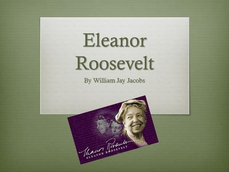 Eleanor Roosevelt By William Jay Jacobs.