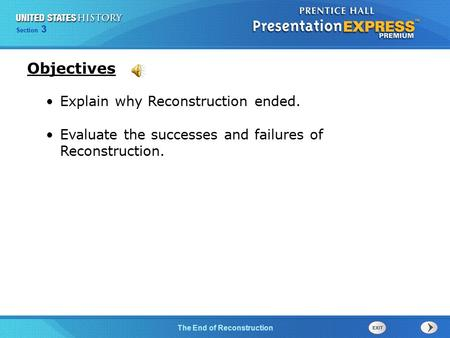 Chapter 25 Section 1 The Cold War Begins Section 3 The End of Reconstruction Explain why Reconstruction ended. Evaluate the successes and failures of Reconstruction.