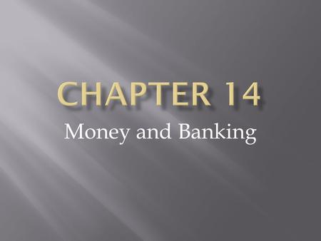 Money and Banking. The Functions and Characteristics of Money.