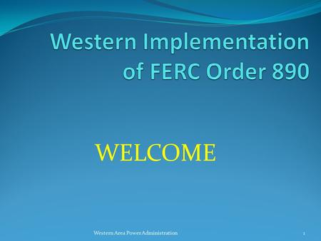 WELCOME Western Area Power Administration1. Where did the journey begin? Western Area Power Administration2.