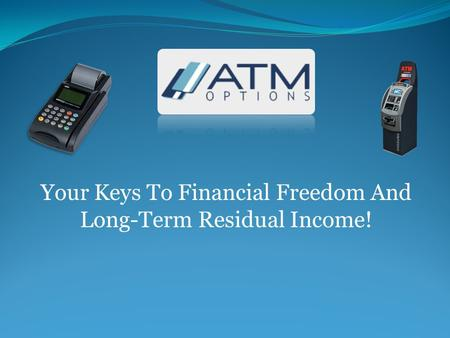 Your Keys To Financial Freedom And Long-Term Residual Income!