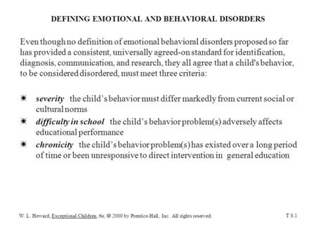 defining emotional and behavioral disorders Definition of emotional disturbance  behavior problems, discipline and the  law  her behaviors were accelerating and the school 2.
