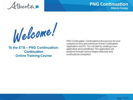 Page 1 of 81 PNG Continuation: Continuation is the process for your company to fill in and submit an Online Continuation Application via ETS. You will.