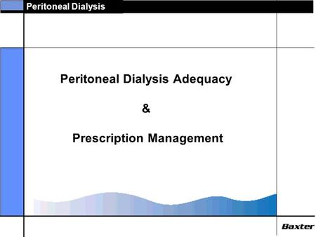 Peritoneal Dialysis Adequacy & Prescription Management