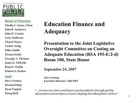 1 Education Finance and Adequacy Presentation to the Joint Legislative Oversight Committee on Costing an Adequate Education (RSA 193-E:2-d) Room 100, State.