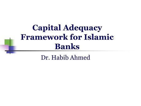 Capital Adequacy Framework for Islamic Banks
