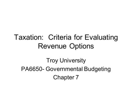 Taxation: Criteria for Evaluating Revenue Options