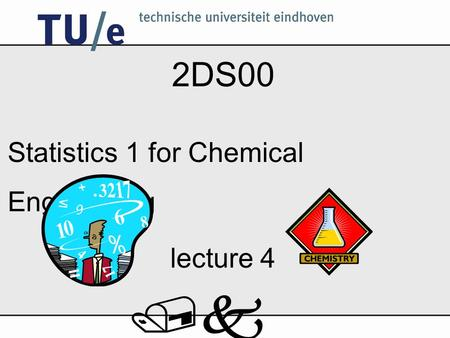 /k 2DS00 Statistics 1 for Chemical Engineering lecture 4.