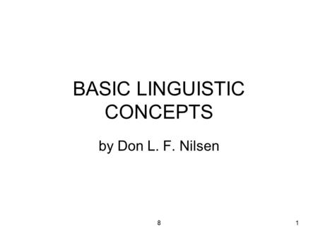 81 BASIC LINGUISTIC CONCEPTS by Don L. F. Nilsen.