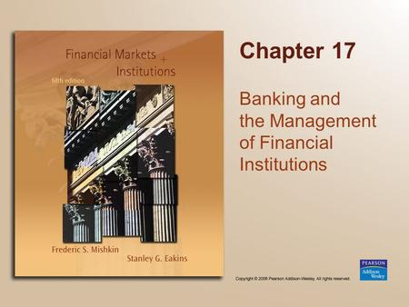Chapter 17 Banking and the Management of Financial Institutions.