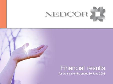 Financial results for the six months ended 30 June 2003.
