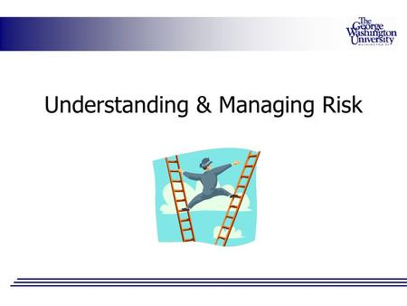 Understanding & Managing Risk