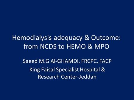 Hemodialysis adequacy & Outcome: from NCDS to HEMO & MPO