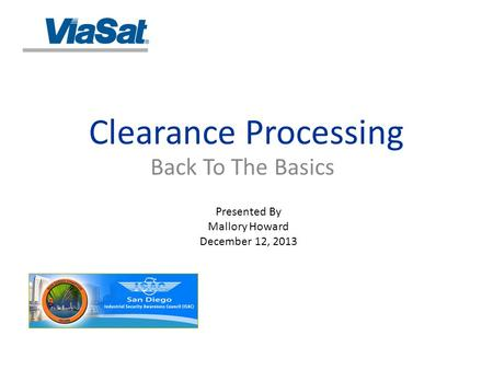 Clearance Processing Back To The Basics Presented By Mallory Howard December 12, 2013.